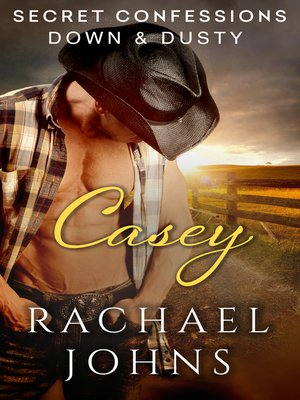 cover image of Secret Confessions--Down & Dusty – Casey