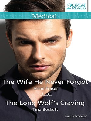 cover image of The Wife He Never Forgot/The Lone Wolf's Craving