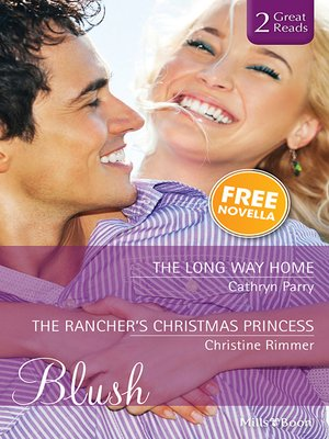 cover image of The Long Way Home/The Rancher's Christmas Princess/Worth the Risk