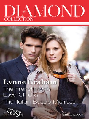 cover image of Lynne Graham Diamond Collection 201307/The Frenchman's Love-Child/The Italian Boss's Mistress
