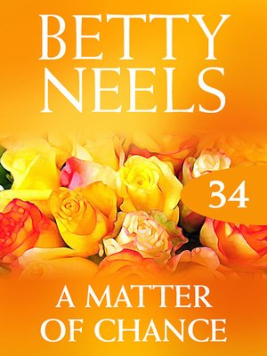 cover image of Matter of Chance (Betty Neels Collection)