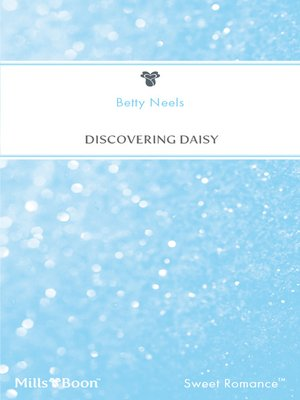 Discovering Daisy By Betty Neels Overdrive Rakuten Overdrive
