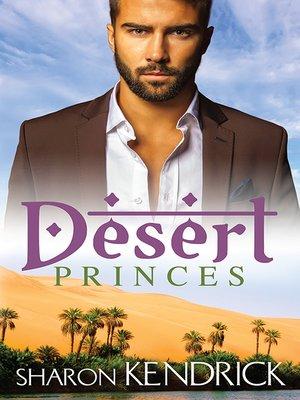 cover image of Desert Princes--3 Book Box Set