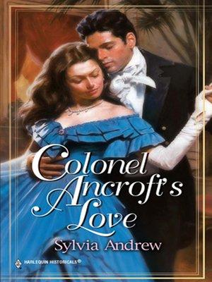 cover image of Colonel Ancroft's Love
