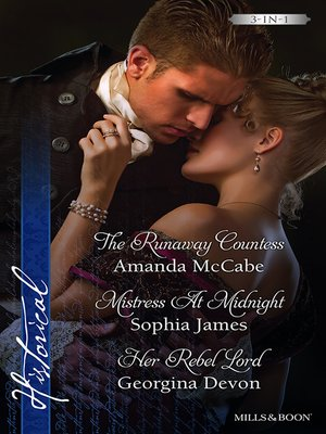 cover image of The Runaway Countess/Mistress At Midnight/Her Rebel Lord