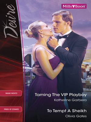 cover image of Taming the Vip Playboy/To Tempt a Sheikh