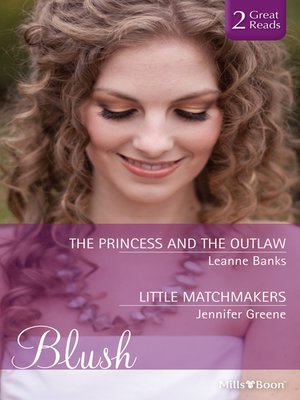cover image of The Princess and the Outlaw/Little Matchmakers