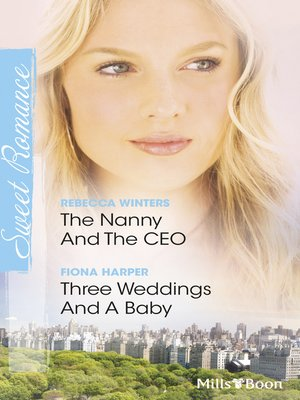 cover image of The Nanny and the Ceo/Three Weddings and a Baby