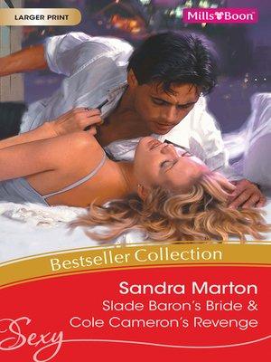cover image of Sandra Marton Bestseller Collection 201109/Slade Baron's Bride/Cole Cameron's Revenge