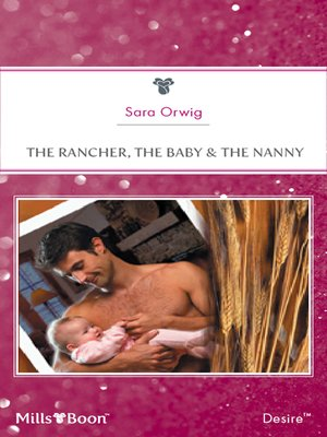 cover image of The Rancher, the Baby & the Nanny