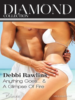 cover image of Debbi Rawlins Diamond Collection 201401/Anything Goes.../A Glimpse of Fire