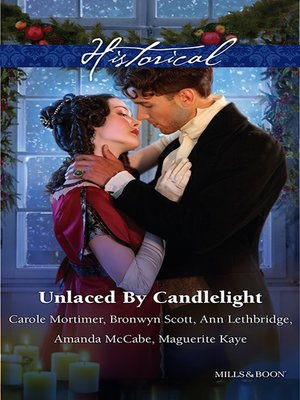 cover image of Unlaced by Candlelight/Not Just a Seduction/An Officer But No Gentleman/One Night With the Highlander/Running Into Temptation/How To