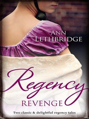 cover image of Regency Revenge/Wicked Rake, Defiant Mistress/Captured For the Captain's Pleasure