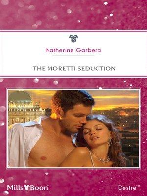 cover image of The Moretti Seduction