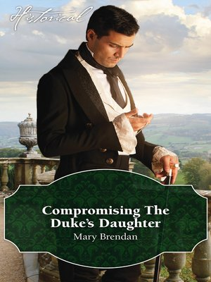 cover image of Compromising the Duke's Daughter