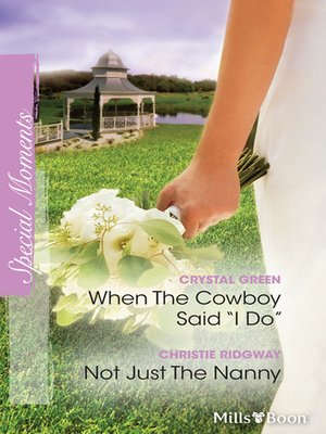 cover image of When the Cowboy Said ''i Do''/Not Just the Nanny