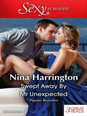 cover image of Swept Away by Mr Unexpected/The First Crush Is the Deepest/Last-Minute Bridesmaid/Blame It On the Champagne