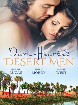 cover image of Dark-Hearted Desert Men--3 Book Box Set