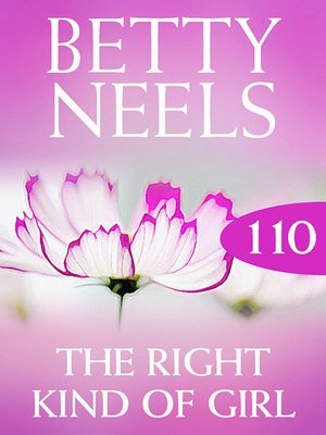 cover image of The Right Kind of Girl (Betty Neels Collection)