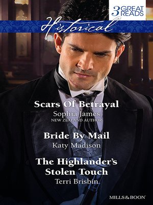cover image of Scars of Betrayal/Bride by Mail/The Highlander's Stolen Touch