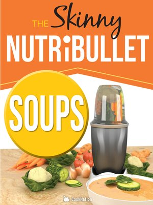 cover image of The Skinny Nutribullet--Soups