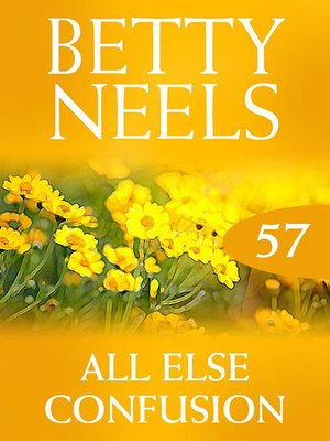 cover image of All Else Confusion (Betty Neels Collection)