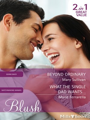 cover image of Beyond Ordinary/What the Single Dad Wants...