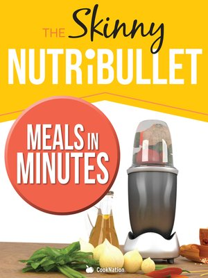 cover image of The Skinny Nutribullet Meals In Minutes