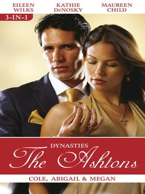 cover image of Dynasties the Ashtons Bks 1-3/Cole/Abigail/Megan