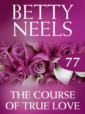 cover image of The Course of True Love (Betty Neels Collection)