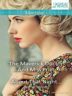 cover image of The Maverick Doctor and Miss Prim/About That Night...