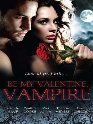 cover image of Be My Valentine, Vampire/Vampire's Tango/A Night with a Vampire/Her Dark Heart/Salvation of the Damned/The Secret Vampire Society