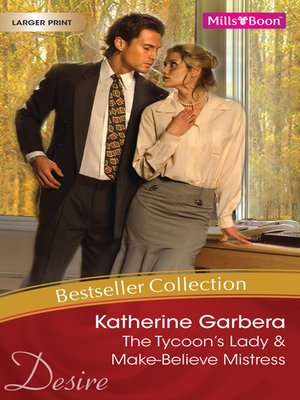 cover image of Katherine Garbera Bestseller Collection 201111/The Tycoon's Lady/Make-Believe Mistress