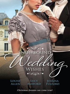 cover image of Snowbound Wedding Wishes--3 Book Box Set