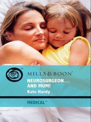 cover image of Neurosurgeon . . . and Mum!
