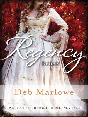 cover image of Regency Rebels/Scandalous Lord, Rebellious Miss/An Improper A