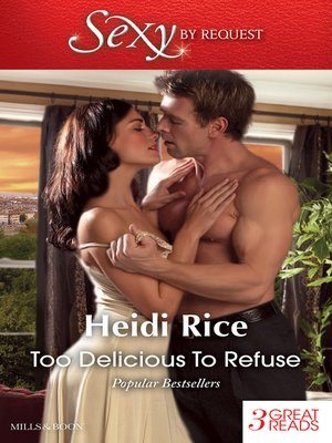 cover image of Too Delicious to Refuse/Hot-Shot Tycoon, Indecent Proposal/The Tycoon's Very Personal Assistant/Unfinished Business With the Duke