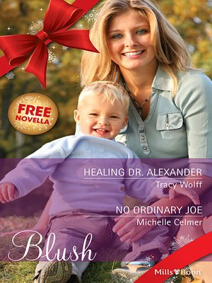 cover image of Blush Duo Plus Bonus Novella/Healing Dr. Alexander/No Ordinary Joe/Taming Jessie Jane