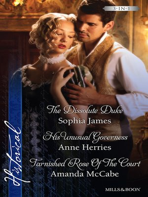 cover image of James, Herries And McCabe Taster Collection 201304/The Dissolute Duke/His Unusual Governess/Tarnished Rose Of The Court