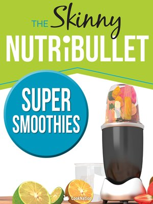 cover image of The Skinny Nutribullet Super Smoothies