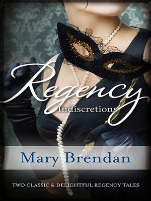cover image of Regency Indiscretions/The Unknown Wife/A Scandalous Marriage