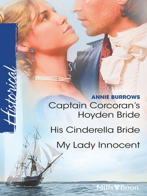 cover image of Captain Corcoran's Hoyden Bride/His Cinderella Bride/My Lady Innocent