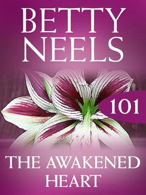 cover image of The Awakened Heart (Betty Neels Collection)
