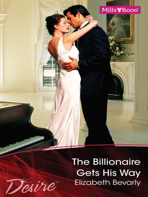 cover image of The Billionaire Gets His Way