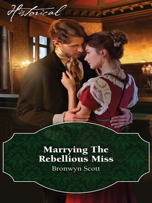 cover image of Marrying the Rebellious Miss