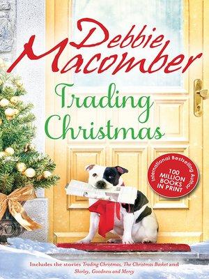 cover image of Trading Christmas/Trading Christmas/The Christmas Basket/Shirley, Goodness and Mercy
