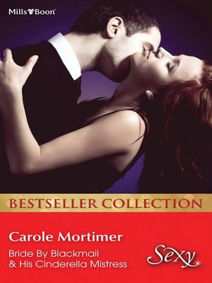 cover image of Carole Mortimer Bestseller Collection 201205/Bride by Blackmail/His Cinderella Mistress