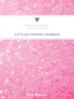 cover image of Let's Get Mommy Married