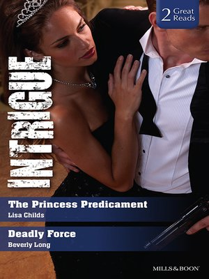 cover image of The Princess Predicament/Deadly Force