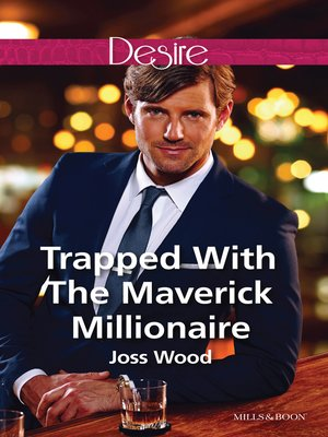 cover image of Trapped With the Maverick Millionaire